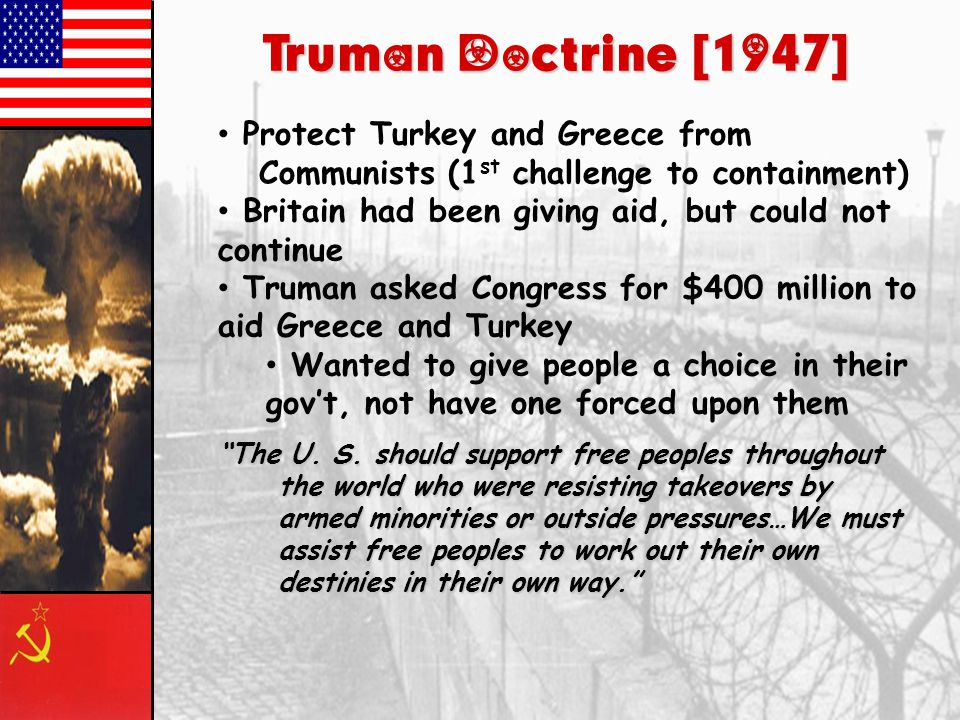 Truman Doctrine [1947] Protect Turkey and Greece from